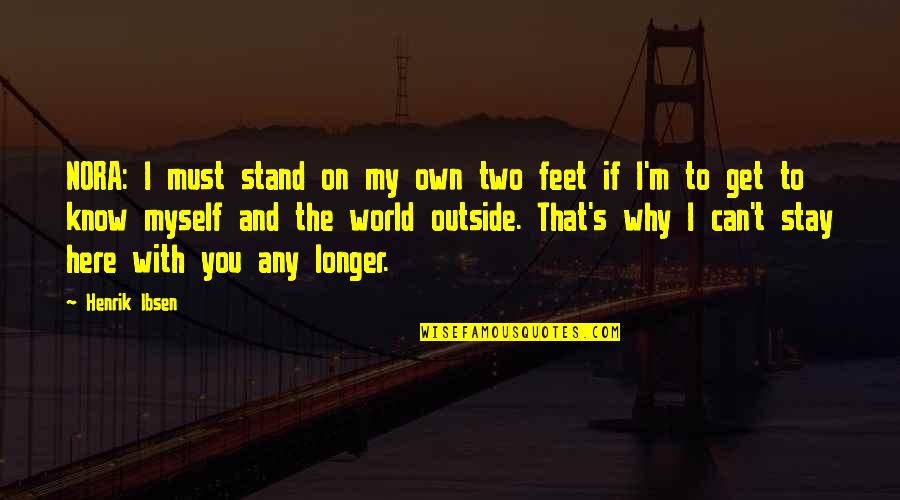 Hp Lexicon Quotes By Henrik Ibsen: NORA: I must stand on my own two