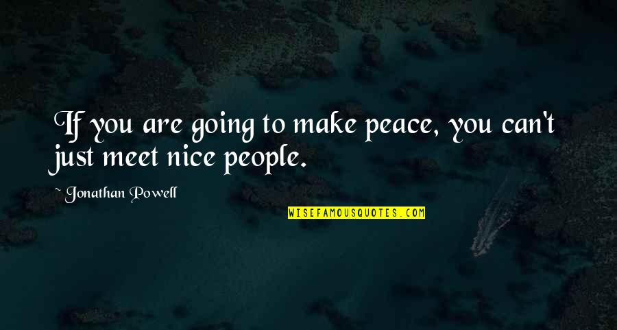 Hpso Insurance Quotes By Jonathan Powell: If you are going to make peace, you