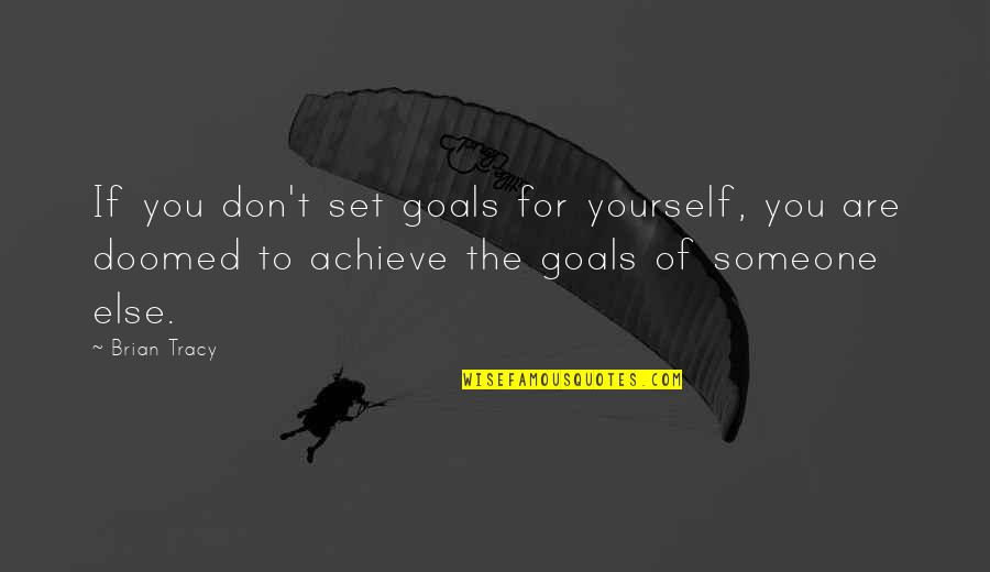 Hrm Course Quotes By Brian Tracy: If you don't set goals for yourself, you