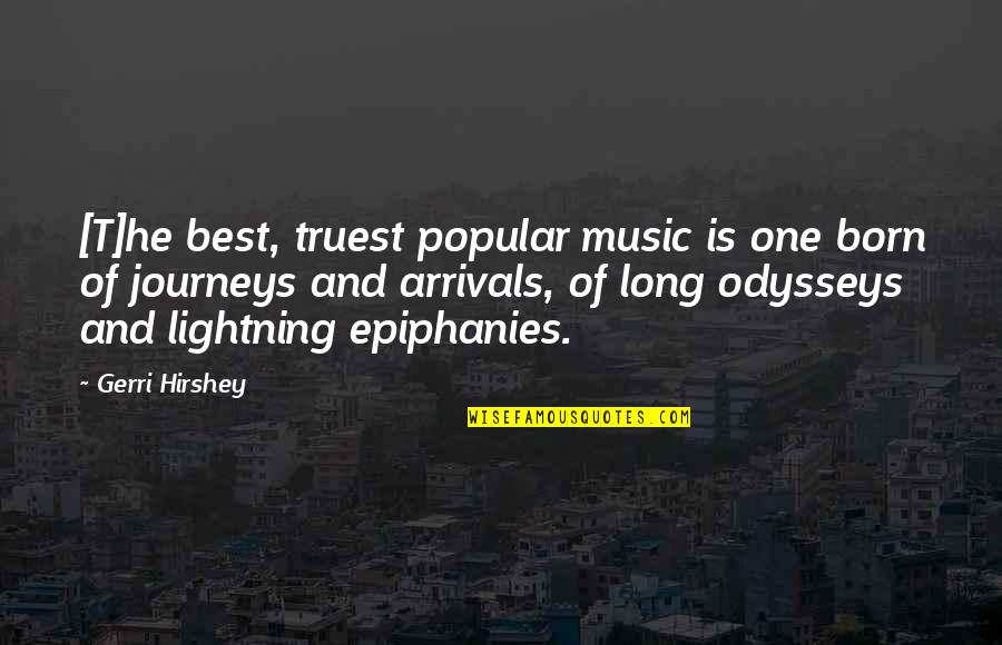 Hrm Course Quotes By Gerri Hirshey: [T]he best, truest popular music is one born