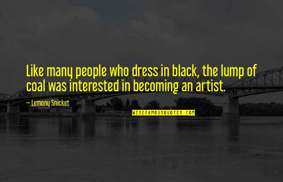 Hubby Quotes Quotes By Lemony Snicket: Like many people who dress in black, the