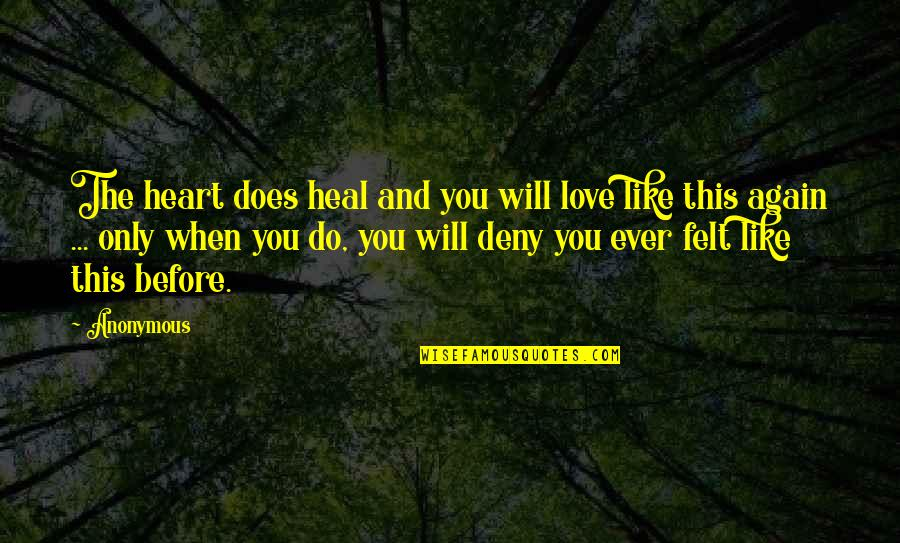 Huckleberry Finn Outcast Quotes By Anonymous: The heart does heal and you will love