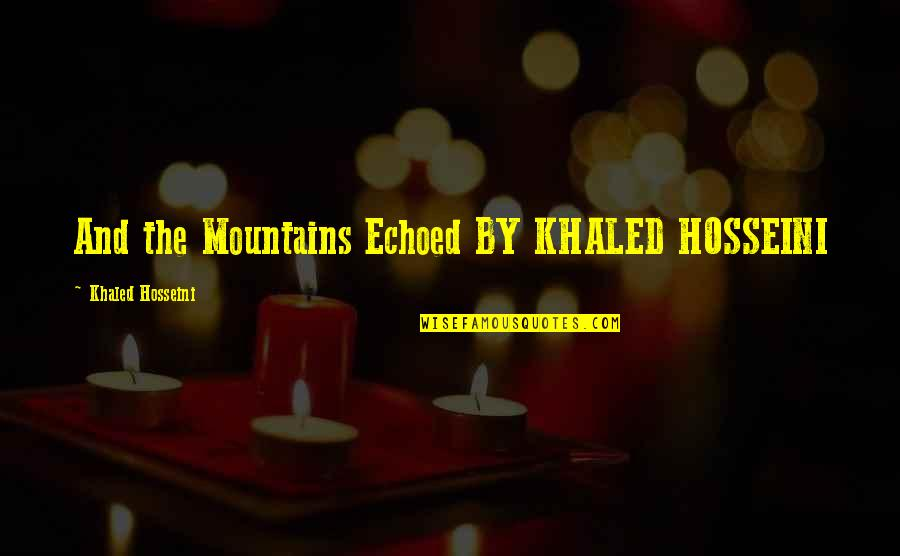 Huckleberry Finn Outcast Quotes By Khaled Hosseini: And the Mountains Echoed BY KHALED HOSSEINI
