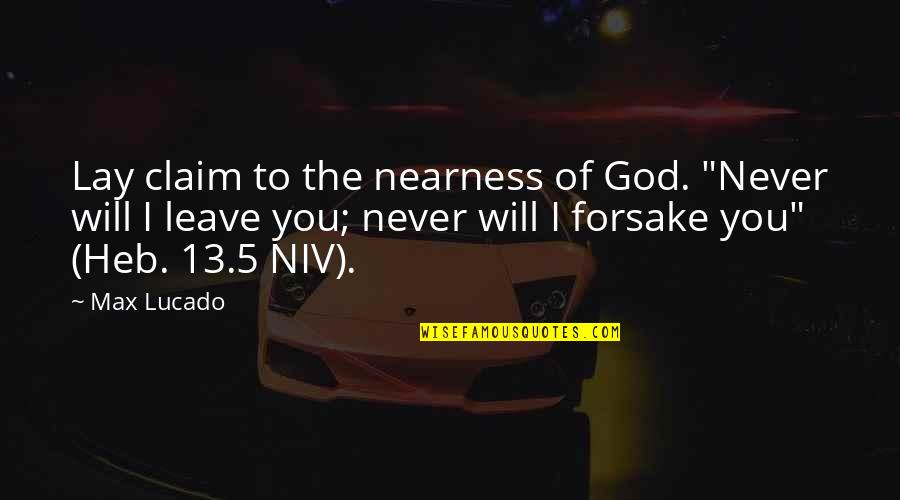 """Hudson Taylor's Spiritual Secret Quotes By Max Lucado: Lay claim to the nearness of God. """"Never"""