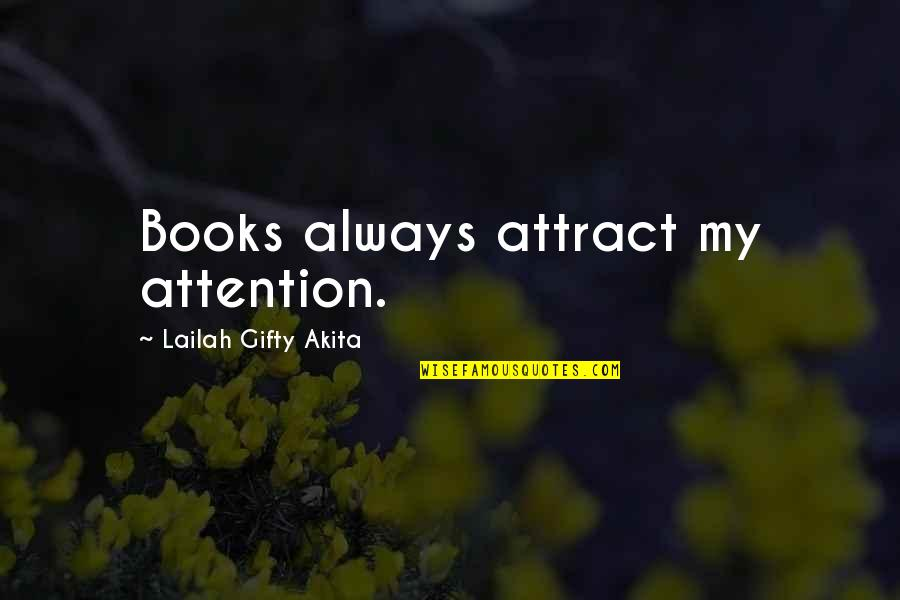 Hullah Quotes By Lailah Gifty Akita: Books always attract my attention.