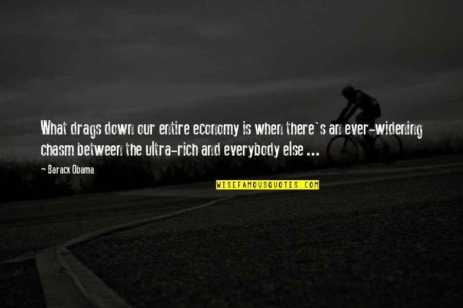 Human Commonality Quotes By Barack Obama: What drags down our entire economy is when