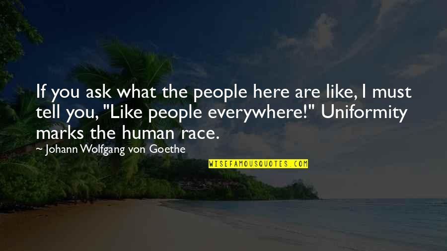 Human Commonality Quotes By Johann Wolfgang Von Goethe: If you ask what the people here are