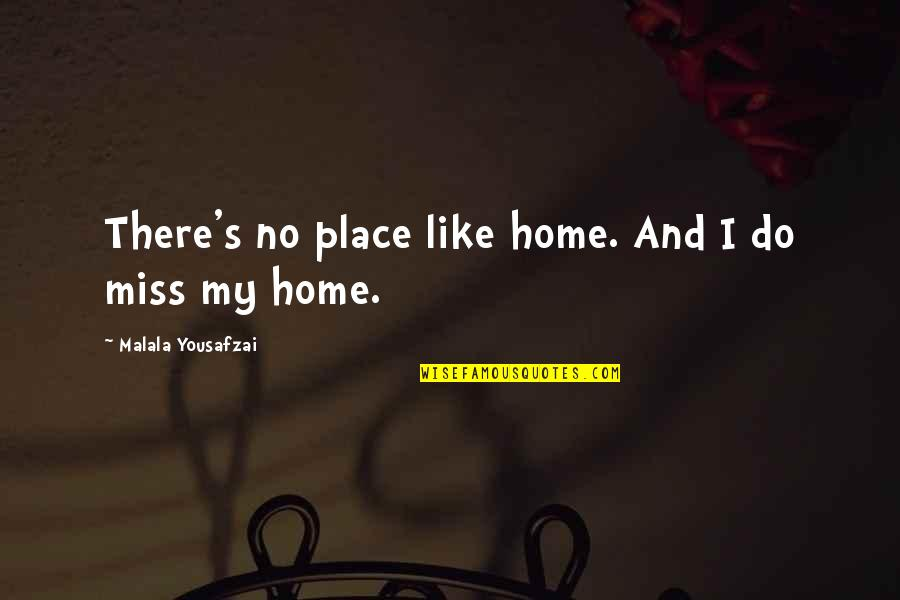 Human Resource Planning Quotes By Malala Yousafzai: There's no place like home. And I do