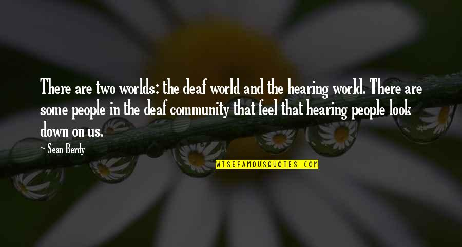 Human Resource Planning Quotes By Sean Berdy: There are two worlds: the deaf world and