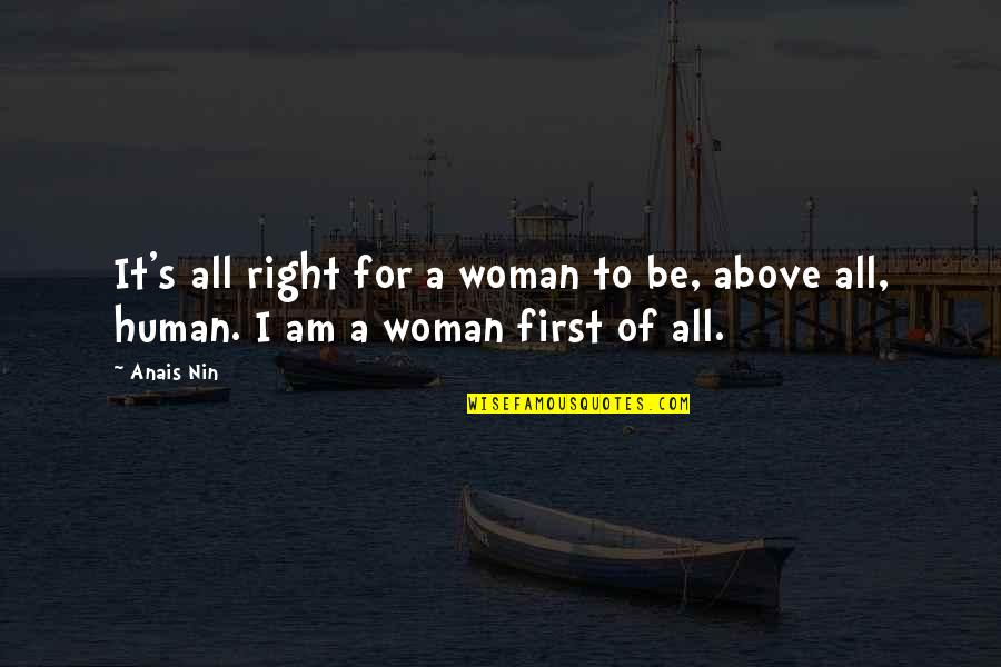 Human Right Quotes By Anais Nin: It's all right for a woman to be,