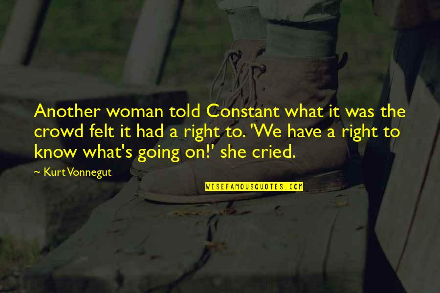Human Right Quotes By Kurt Vonnegut: Another woman told Constant what it was the