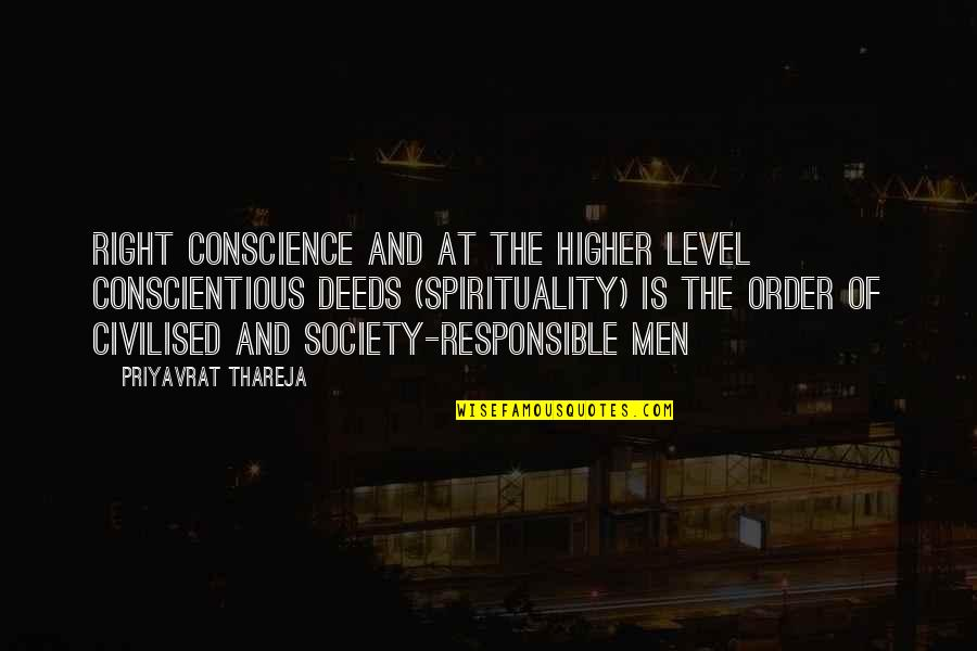 Human Right Quotes By Priyavrat Thareja: Right conscience and at the higher level conscientious