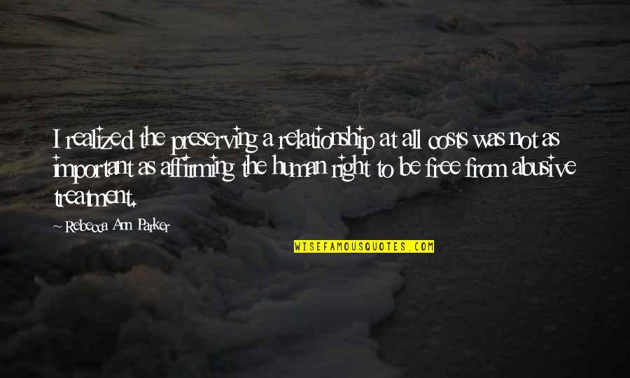 Human Right Quotes By Rebecca Ann Parker: I realized the preserving a relationship at all