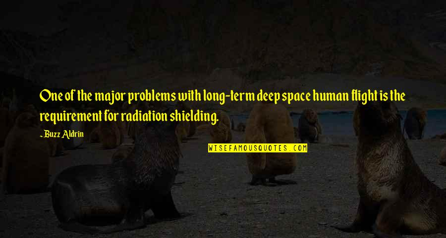 Human Space Flight Quotes By Buzz Aldrin: One of the major problems with long-term deep