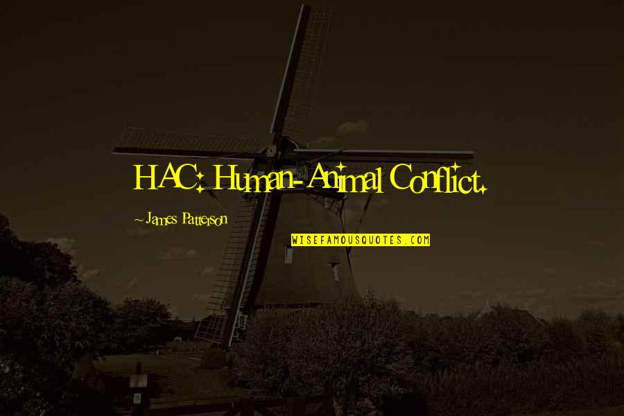 Human Vs Animal Quotes By James Patterson: HAC: Human-Animal Conflict.