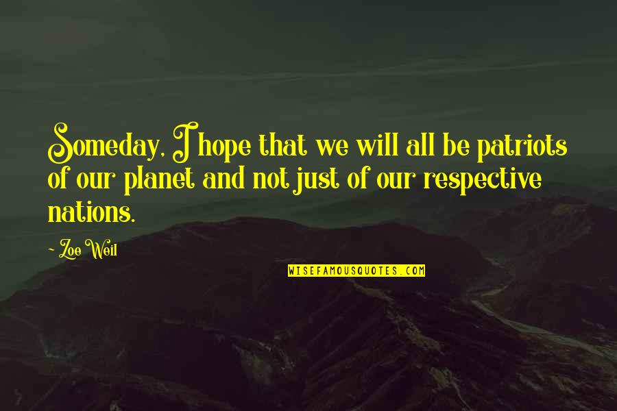 Humane Education Quotes By Zoe Weil: Someday, I hope that we will all be
