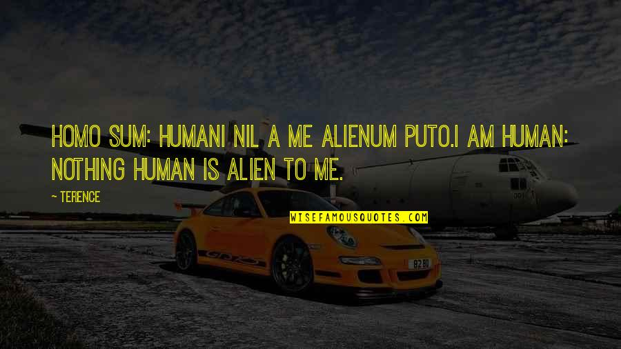 Humani Quotes By Terence: Homo sum: humani nil a me alienum puto.I