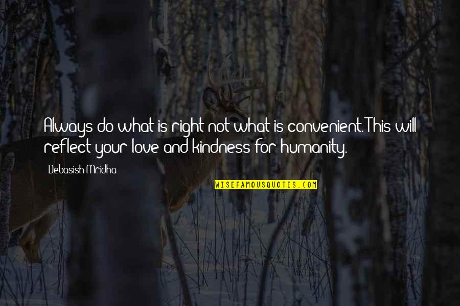 Humanity By Gandhi Quotes By Debasish Mridha: Always do what is right not what is