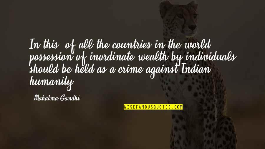 Humanity By Gandhi Quotes By Mahatma Gandhi: In this, of all the countries in the