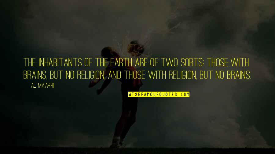 Humans And The World Quotes By Al-Ma'arri: The inhabitants of the earth are of two