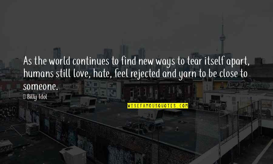 Humans And The World Quotes By Billy Idol: As the world continues to find new ways