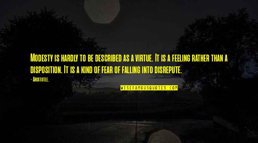 Humble And Kind Quotes By Aristotle.: Modesty is hardly to be described as a