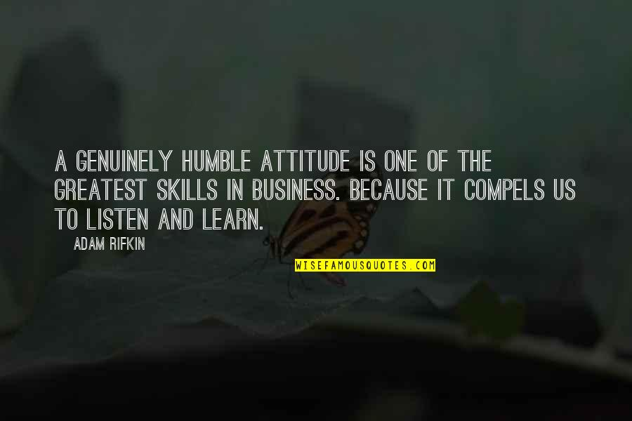Humble Quotes By Adam Rifkin: A genuinely humble attitude is one of the