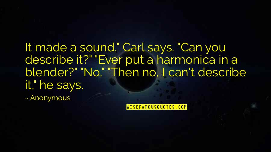 "Humbleness And Success Quotes By Anonymous: It made a sound,"" Carl says. ""Can you"