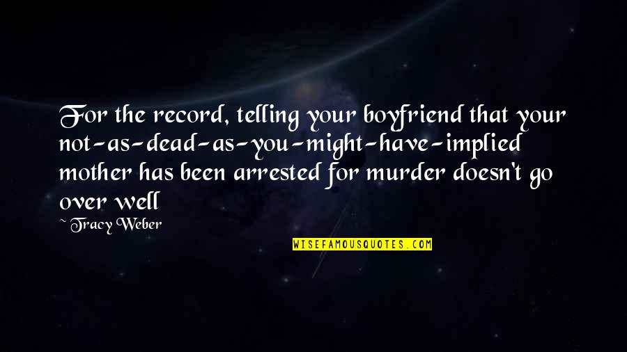 Humildade Quotes By Tracy Weber: For the record, telling your boyfriend that your
