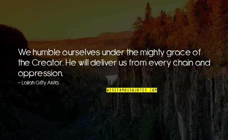 Humility Christian Quotes By Lailah Gifty Akita: We humble ourselves under the mighty grace of