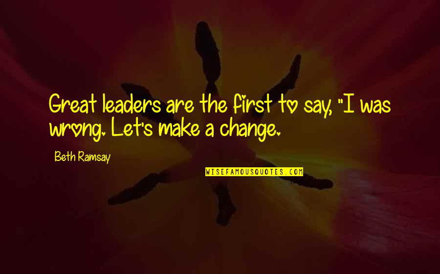 "Humility In Leadership Quotes By Beth Ramsay: Great leaders are the first to say, ""I"