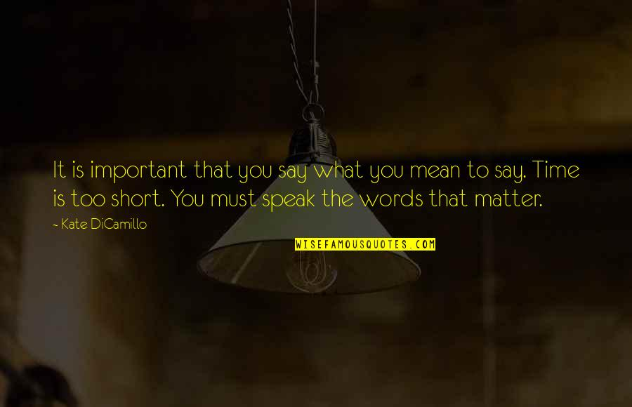 Hummer H2 Quotes By Kate DiCamillo: It is important that you say what you