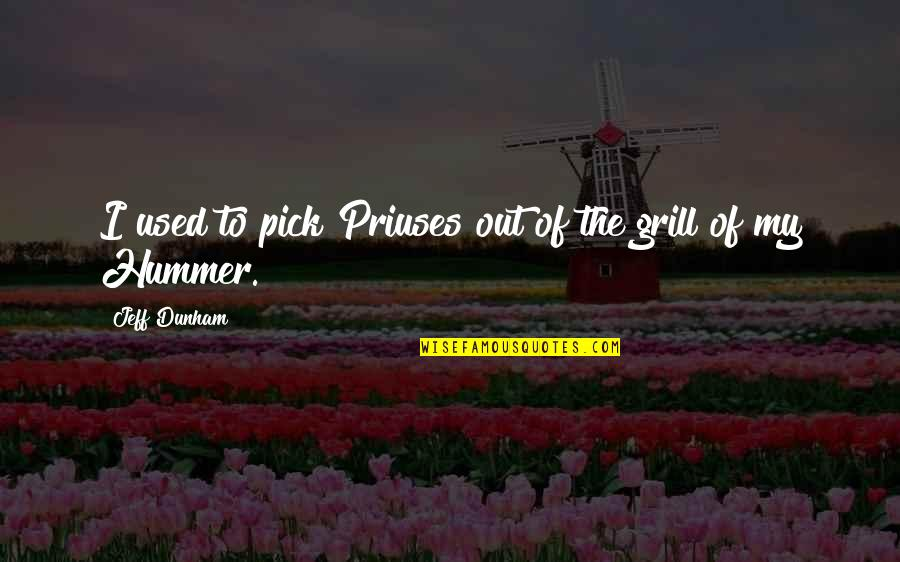Hummer Quotes By Jeff Dunham: I used to pick Priuses out of the