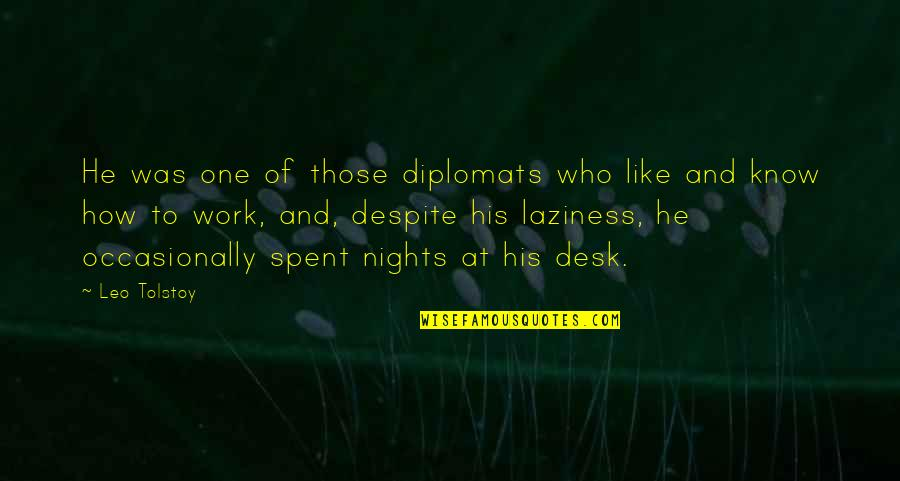 Humor At Work Quotes By Leo Tolstoy: He was one of those diplomats who like