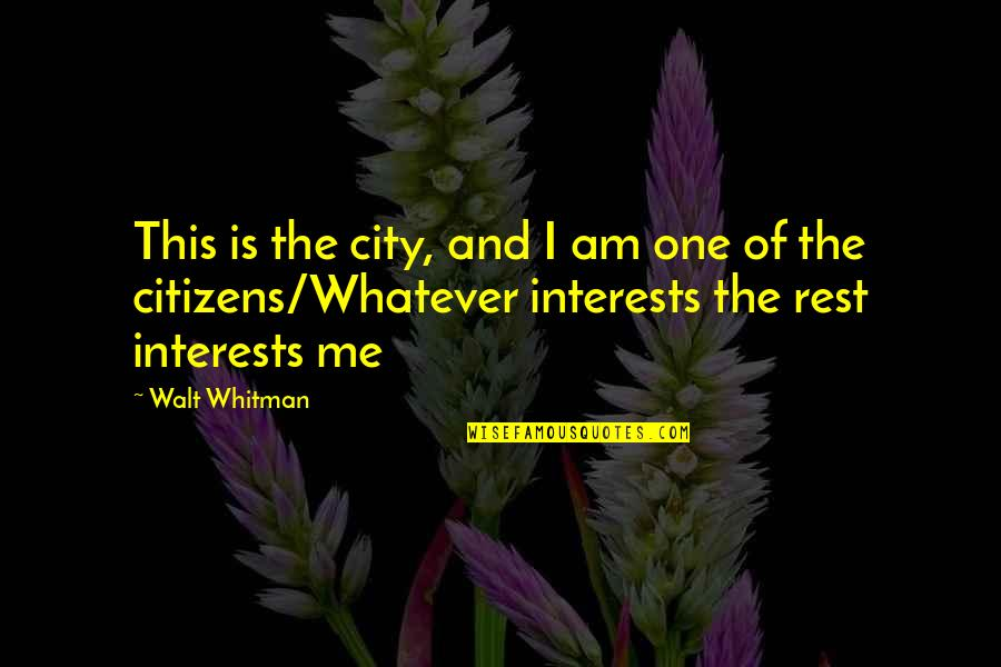 Humorous Brevity Quotes By Walt Whitman: This is the city, and I am one