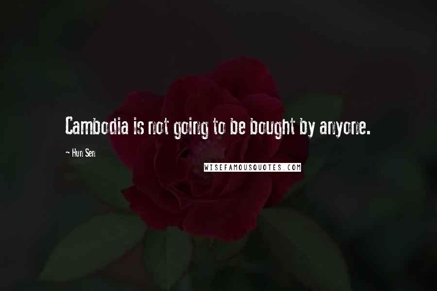 Hun Sen quotes: Cambodia is not going to be bought by anyone.