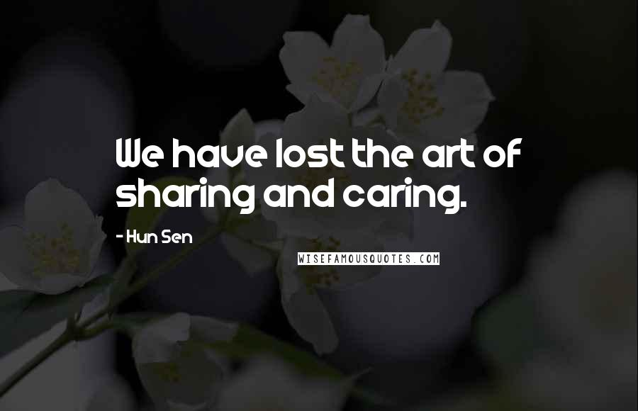Hun Sen quotes: We have lost the art of sharing and caring.