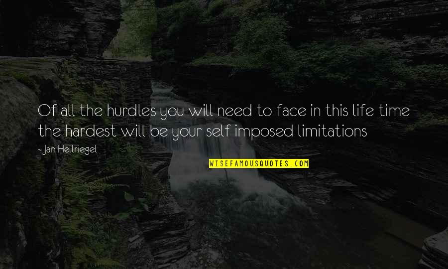 Hurdles Quotes By Jan Hellriegel: Of all the hurdles you will need to