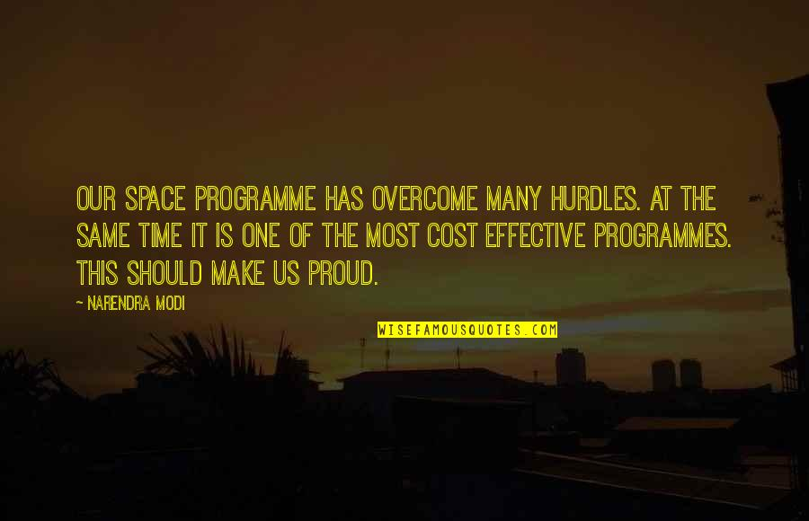 Hurdles Quotes By Narendra Modi: Our space programme has overcome many hurdles. At