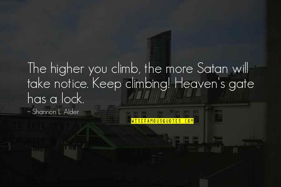 Hurdles Quotes By Shannon L. Alder: The higher you climb, the more Satan will