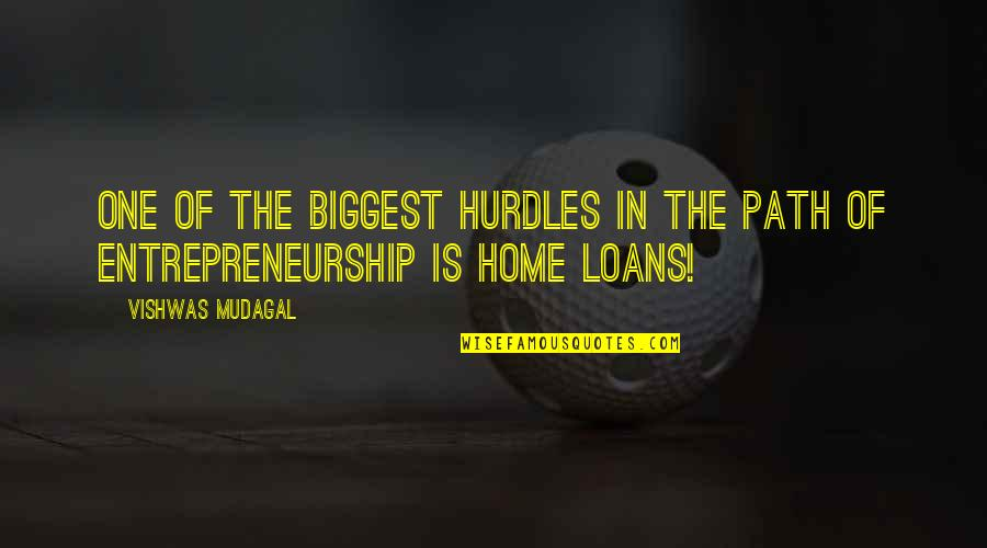 Hurdles Quotes By Vishwas Mudagal: One of the biggest hurdles in the path