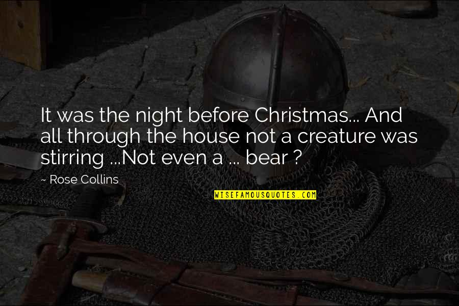 Hurling Quotes By Rose Collins: It was the night before Christmas... And all