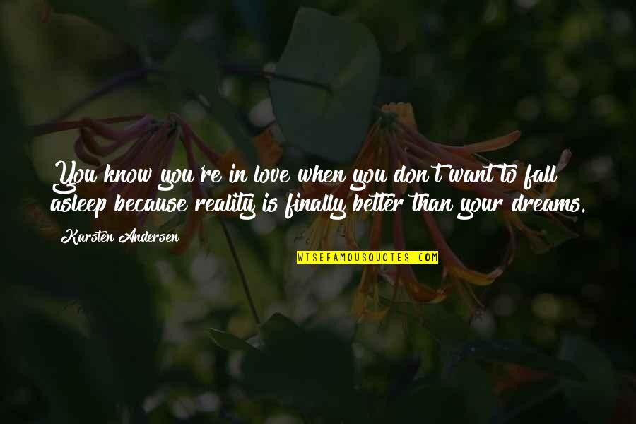 Hurt Because Of Love Quotes By Karsten Andersen: You know you're in love when you don't