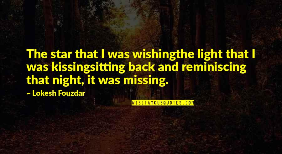 Hurt Feelings Of Love Quotes By Lokesh Fouzdar: The star that I was wishingthe light that