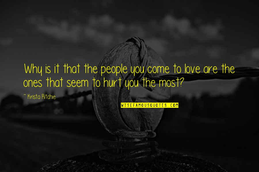 Hurt The Ones We Love Most Quotes Top 23 Famous Quotes About Hurt