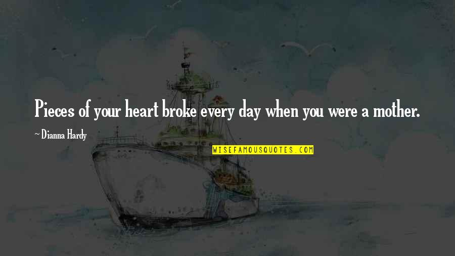 Hurts Heart Quotes By Dianna Hardy: Pieces of your heart broke every day when