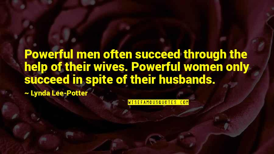 Husband And Wives Quotes By Lynda Lee-Potter: Powerful men often succeed through the help of