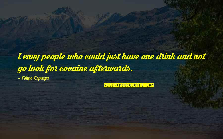 Hybridisation Quotes By Felipe Esparza: I envy people who could just have one
