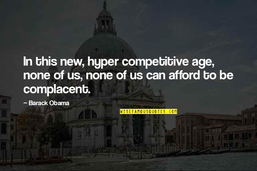Hyper Quotes By Barack Obama: In this new, hyper competitive age, none of