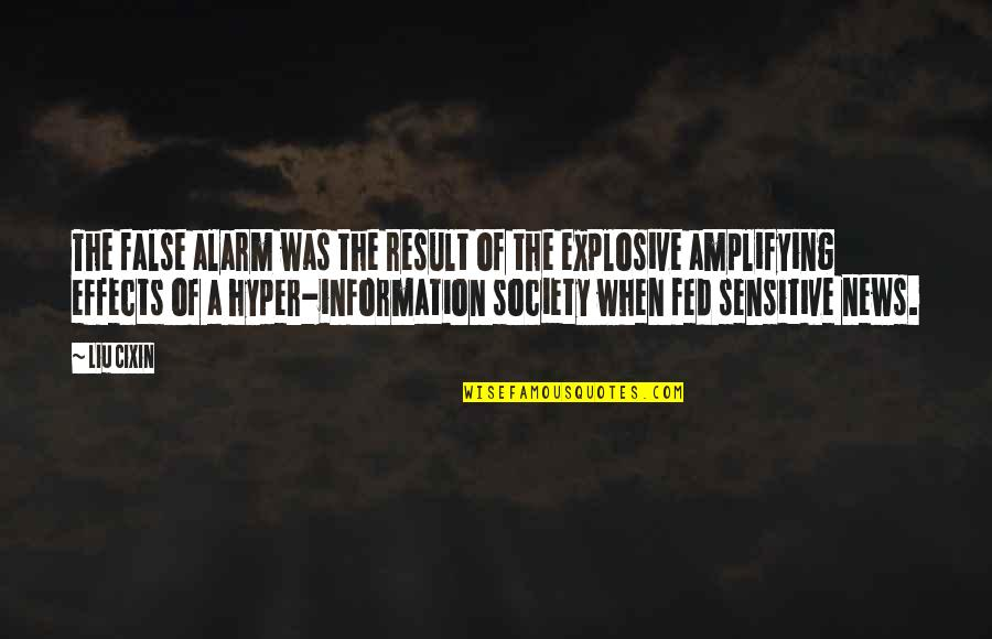 Hyper Quotes By Liu Cixin: The false alarm was the result of the